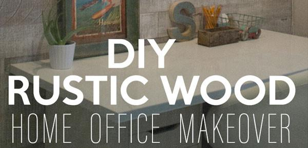 DIY Rustic Wood Home Office Makeover