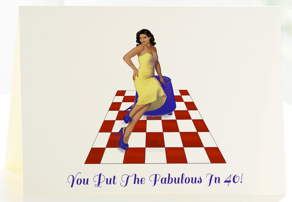 You Put The Fabulous In 40