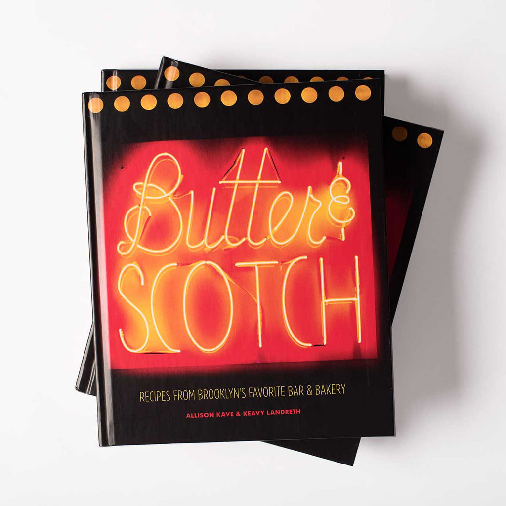 Butter & Scotch cookbook, recipes from the bar and bakery of your dreams