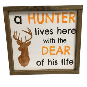 A hunter lives here with the dear of his life wood sign decor