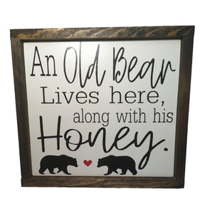 An Old Bear lives here with his Honey framed sign - Everyday decor - Rustic Signs