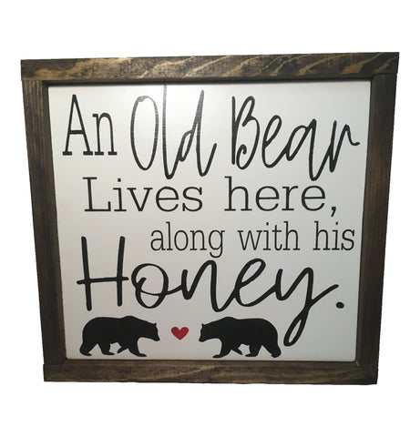 An Old Bear Lives here along with his Honey wood sign decor