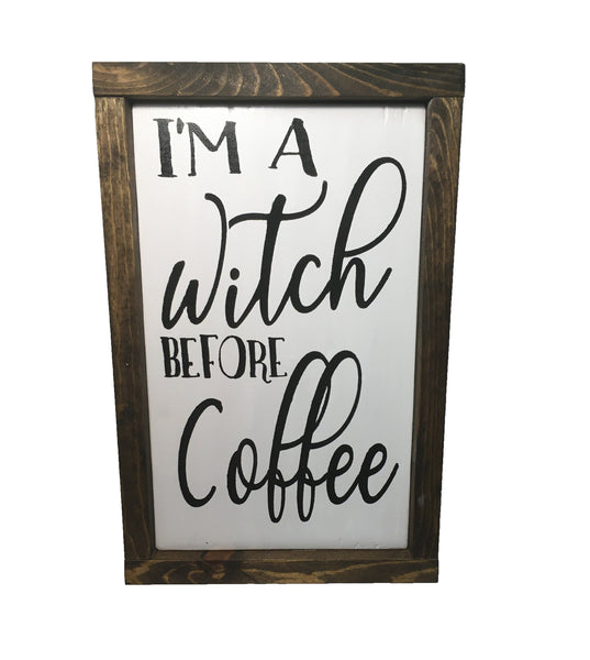 Witch Before Coffee Kitchen Rustic Farmhouse Sign