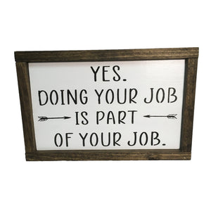 Sassy Office Sign - Everyday Decor - House Chore Sign
