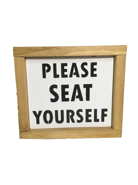 Please Seat Yourself - Wedding sign - Funny Bathroom Sign - Everyday Decor