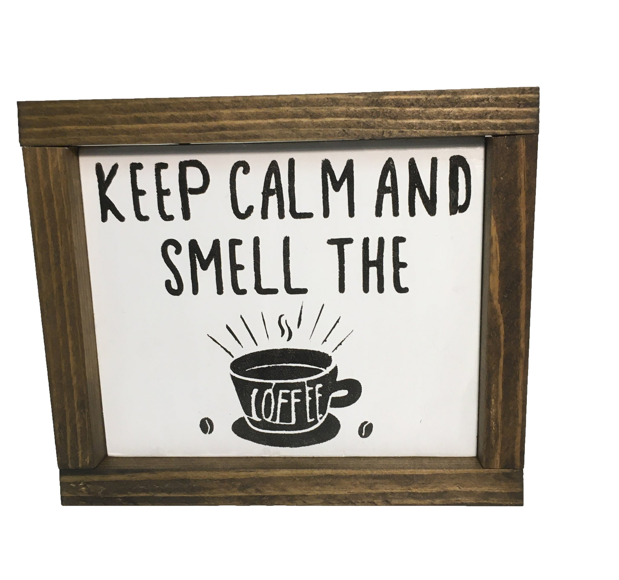 Keep Calm and Smell the Coffee! Kitchen sign - Everyday Decor