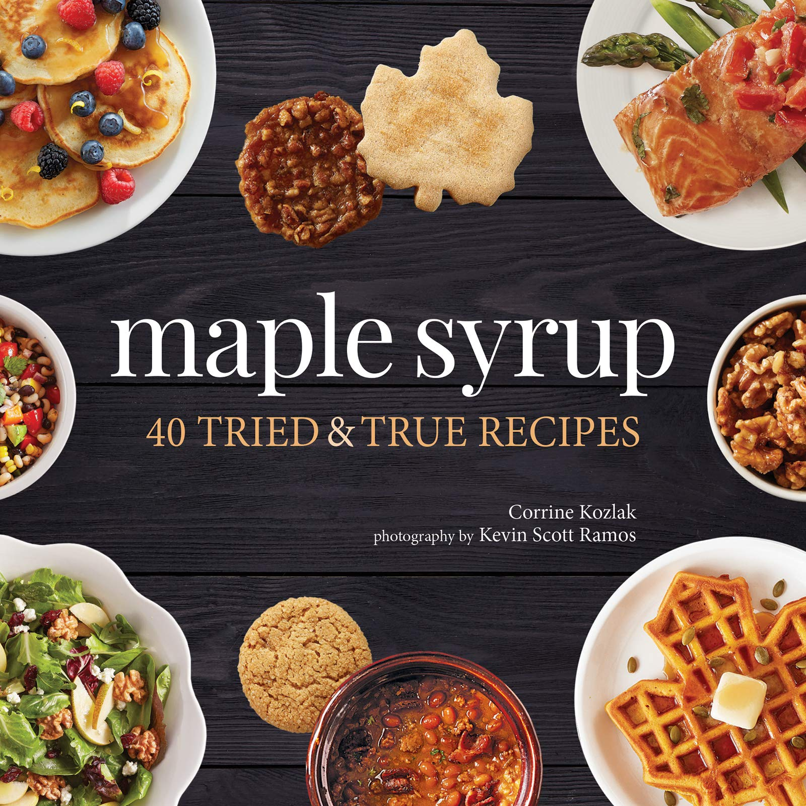 Maple Syrup: 40 Tried and True Recipes (Nature's Favorite Foods Cookbooks) Paperback – February 11, 2020