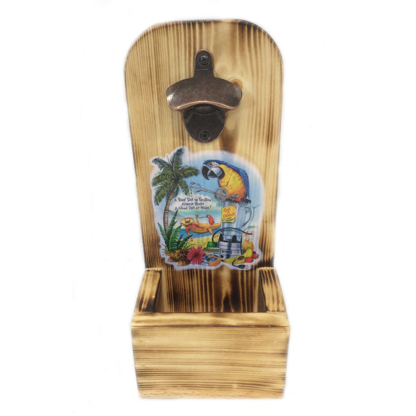 Wall Mounted Wooden Bottle Opener Vacation beats work