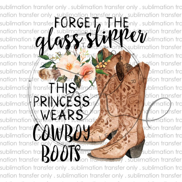 Forget the glass slipper this princess wears cowboy boots design only