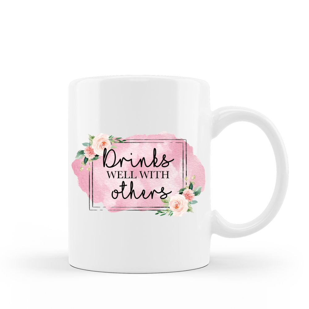 Drinks well with others humorous coffee mug