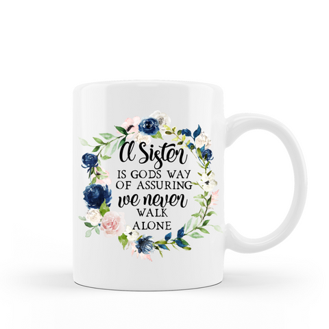 A sister is Gods way of assuring we never walk alone 15 oz coffee mug