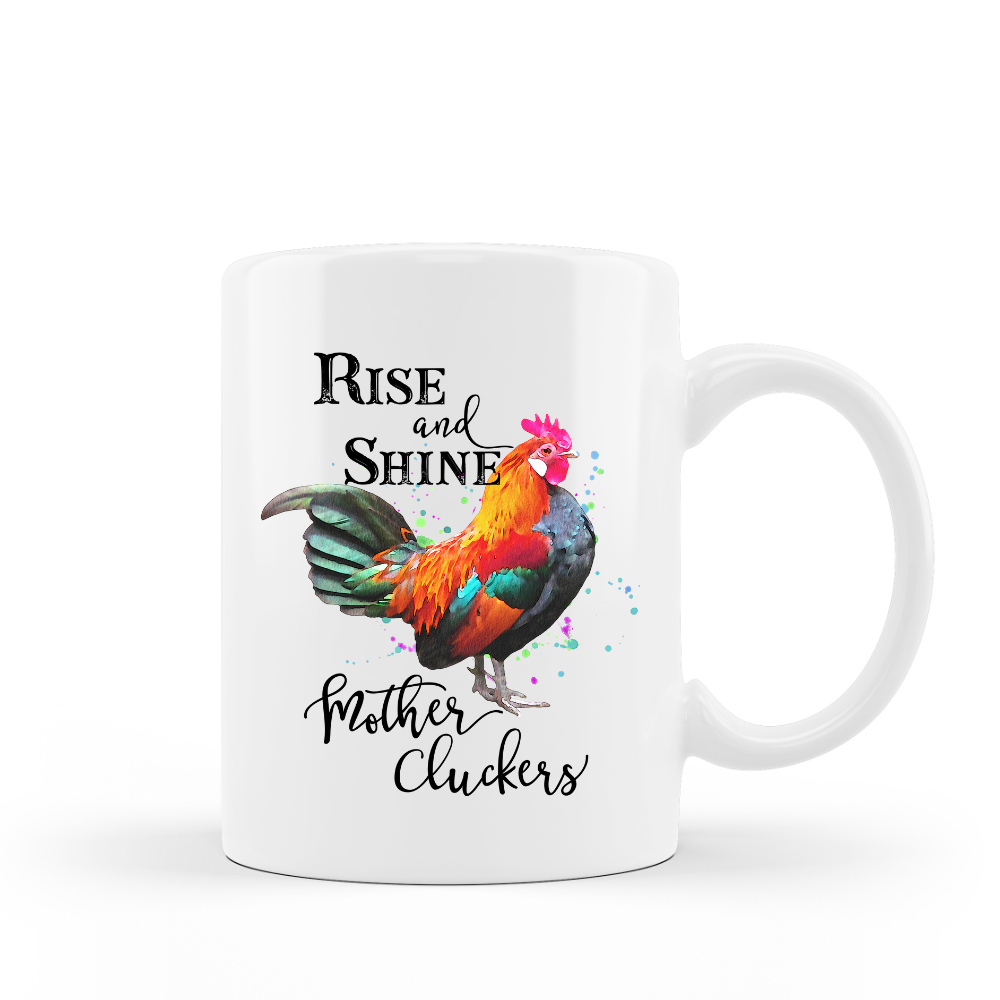 Rise and Shine Mother Cluckers 15 oz Ceramic Coffee Mug