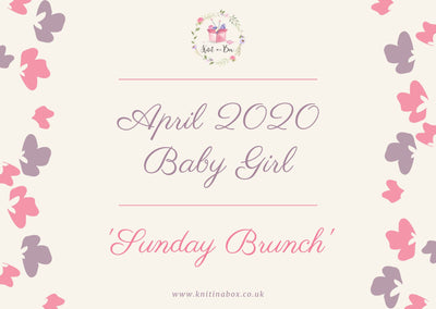 April 2020 Baby-Girl Box On Sale Now! Buy Today Whilst Stocks Last! Knit in a Box