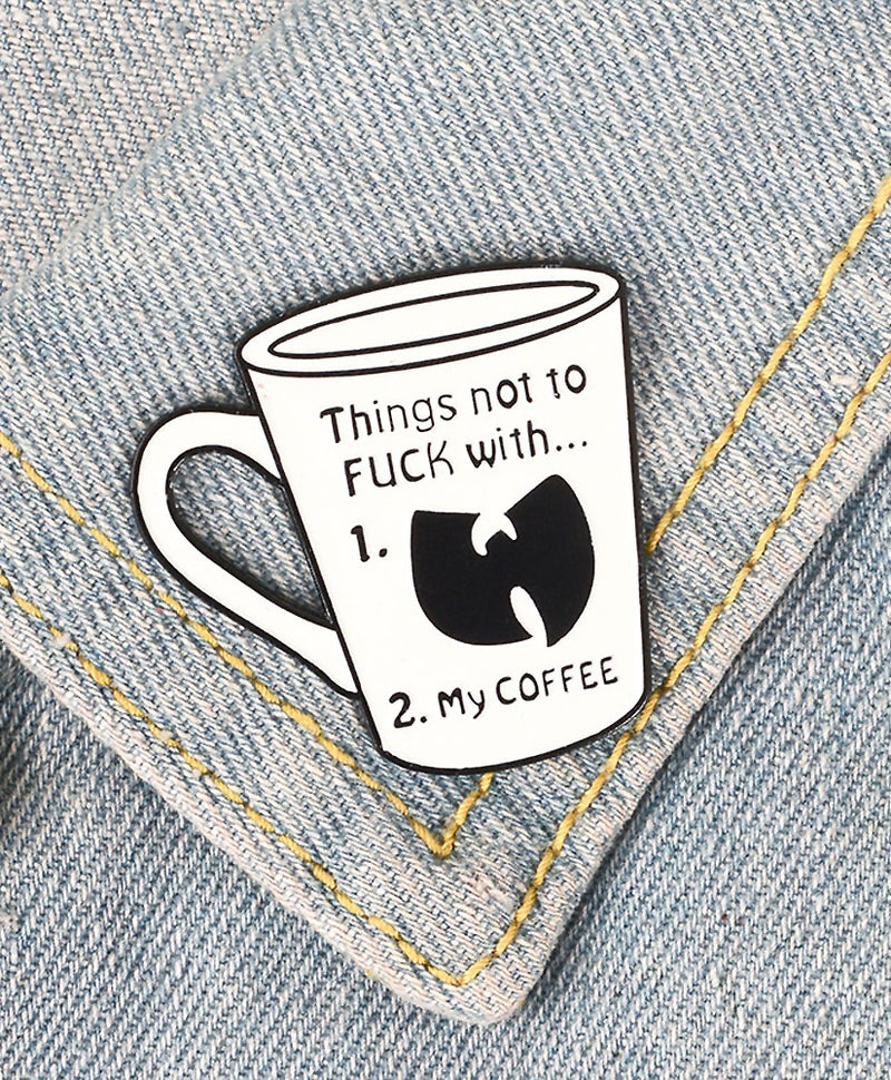 Vaudeville Rebel Don't F*ck With Wu-Tang Coffee Cup Enamel Pin | Rebel Rebel Bruges