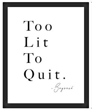 Too Lit To Quit (Custom Order)- Framed Poster