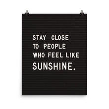 Stay Close To People Who Feel Like Sunshine (poster)
