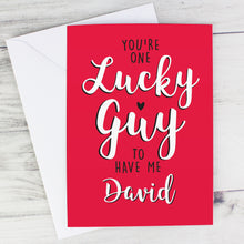Load image into Gallery viewer, Personalised You're One Lucky Guy Card