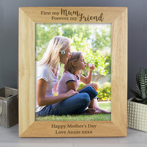 Personalised 'First My Mum, Forever My Friend' 8x10 Wooden Photo Frame