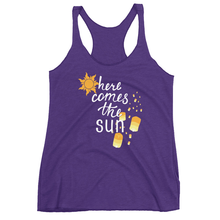 Here Comes the Sun - Ladies Racerback Tank