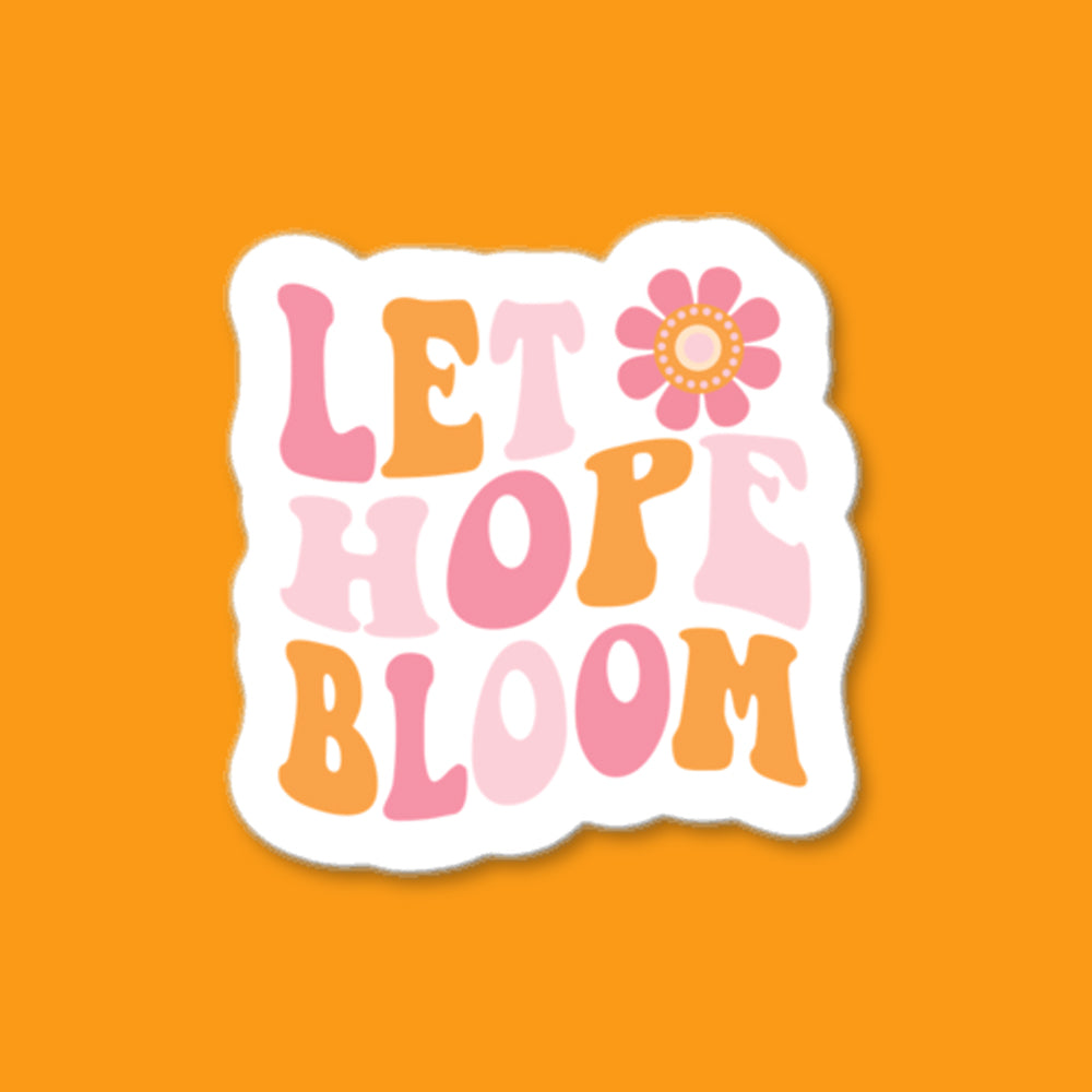 Let Hope Bloom Stickers
