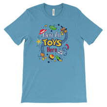 We're All Toys Here! - Toy Story - Unisex Tee