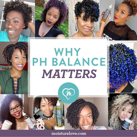 pH matters for natural hair_Moisture Love