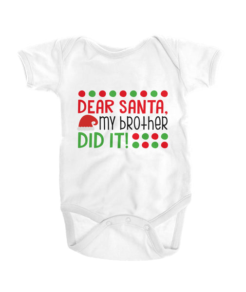 Dear Santa, My Brother did it Onesies