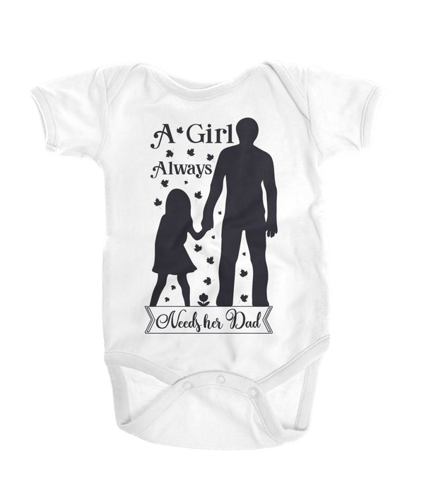 A Girl Always needs her Dad Onesies