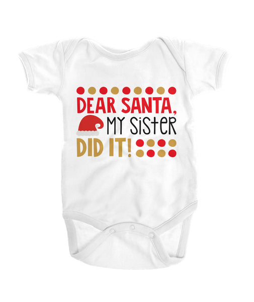 Dear Santa, My sister did it Onesies