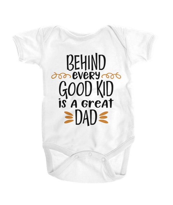 Behind every good kid is a great Dad Onesies