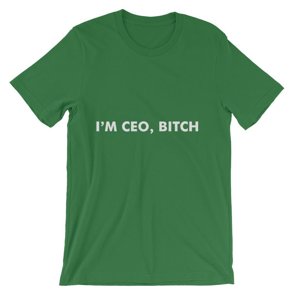 I'm CEO, bitch Unisex T-Shirt - Seven Mania