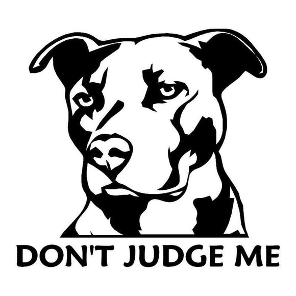 **FREE** 12.9cm*11cm Pit Bull Dog Don't Judge Me Stickers Decals Vinyl Car-Styling S4-0231 - EZShopping