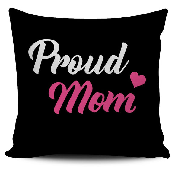 PROUD MOM PILLOW - EZShopping