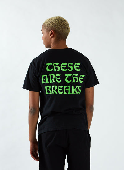 These are the Breaks T-shirt - Black