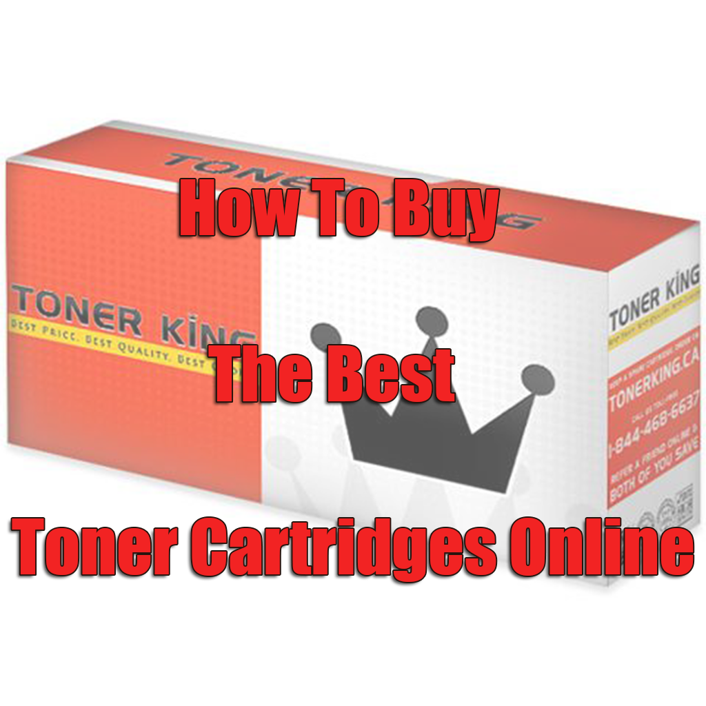 How To Buy The Best Toner Cartridges Online
