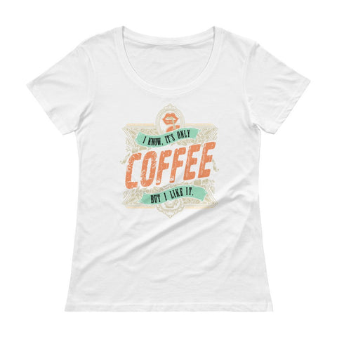 It's Only Rock and Roll Coffee Women's Scoopneck T-Shirt