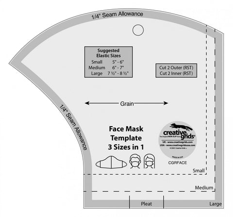 The Face Mask Template is a 3-in-1 template that makes a small, medium, or large sized mask.  An instruction guide is included with the template.  The Face Mask Template is a fast way to cut out shaped double layered face masks.  Simply stack 2 coordinating fabric pieces; two times; (with right sides together) and cut around the template with a rotary cutter.  We find that a 28mm cutter works best around the curves.