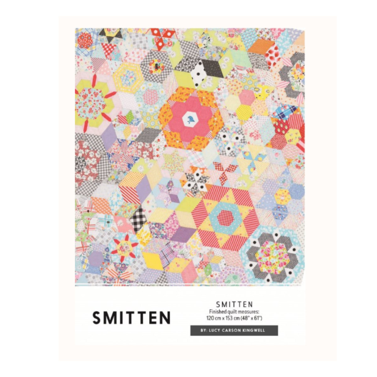 "Smitten Pattern by Lucy Carson Kingwell.  Paper Pieces Sold Separately.  Finished Quilt Size - 48"" x 61""."