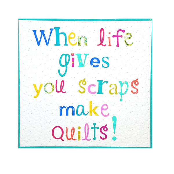 Laser Cut Quilts - When Life Gives You Scraps