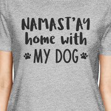 Load image into Gallery viewer, Namastay Home Women's Gray Cute Graphic Cotton Tee For Dog Lovers