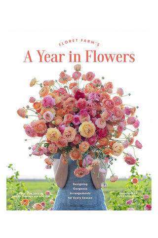 Floret Farms: A Year in Flowers