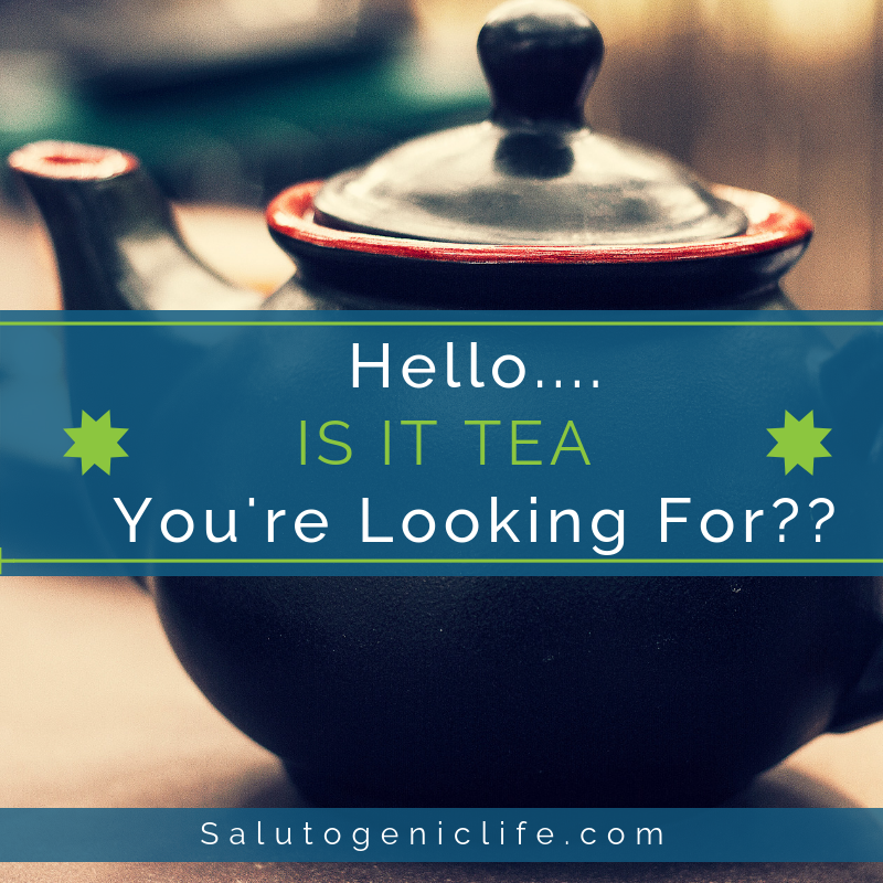 Is it Tea You're Looking For?