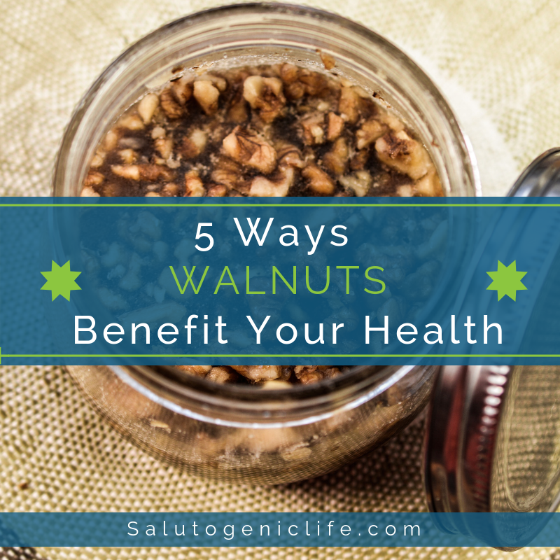 5 Ways Walnuts Benefit Your Health