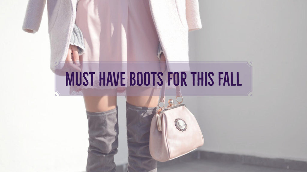 Must-have Boots For This Fall