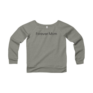 Forever Mom Wide Neck Fleece