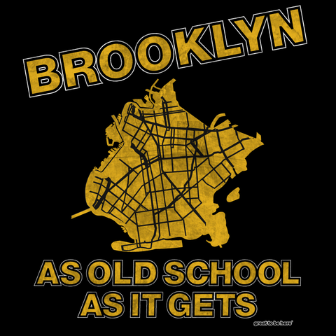 "Brooklyn ""As Old School As It Gets"" T-Shirt"