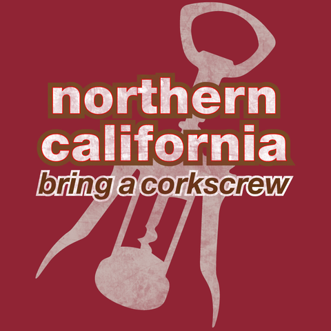 "Northern California ""Bring a Corkscrew"" T-Shirt"