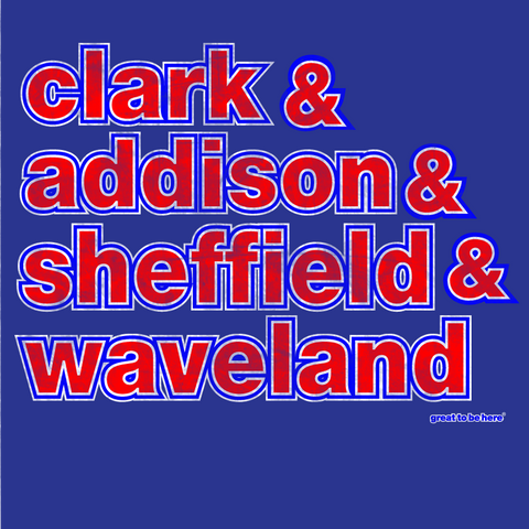 Clark & Sheffield & Addison & Waveland Chicago Wrigleyville Wrigley Field T-Shirt for Cubs Fans