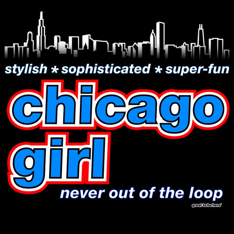 Chicago Girl Women's Fashion T-Shirt