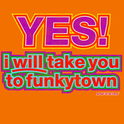 Yes, I Will Take You to Funkytown T-Shirt / Funkytown T-Shirt / Funky Town T-Shirt / Funny T-Shirt from Great To Be Here Tees